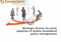 Strategic drivers for early adoption of mobile broadband policy management