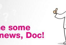Tell me some good news, Doc!