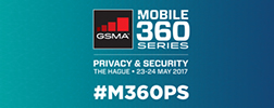 GSMA Mobile 360 Privacy & Security 2017