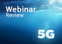 Webinar Review: 5G transformation necessitates individualised approaches and integrated strategies
