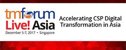 TM Forum Live! Asia: Accelerating CSP Digital Transformation