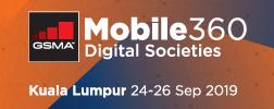 GSMA Mobile 360 – Digital Societies