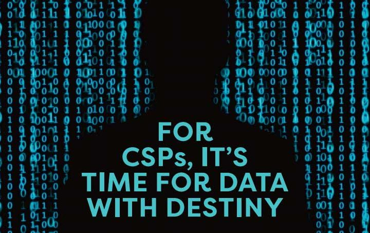 For CSPs, it's time for data with destiny