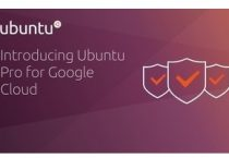 Ubuntu Pro launched for Google Cloud with instant access to mission-critical security patching