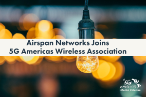 Airspan Networks joins 5G Americas wireless association